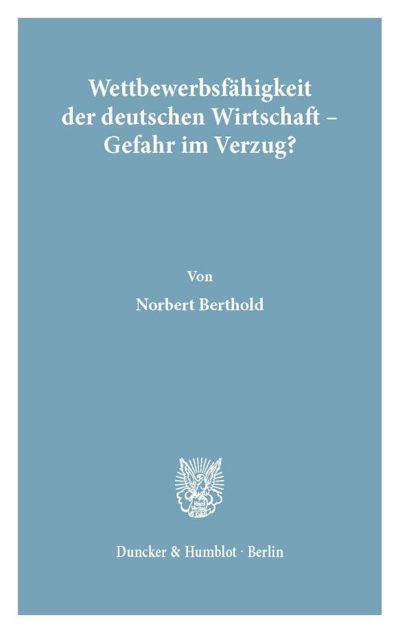 Cover Wettbewerbsfähigkeit der deutschen Wirtschaft - Gefahr im Verzug?
