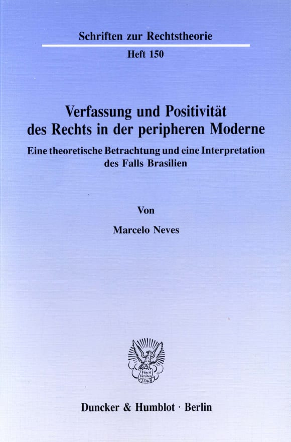 Cover Verfassung und Positivität des Rechts in der peripheren Moderne