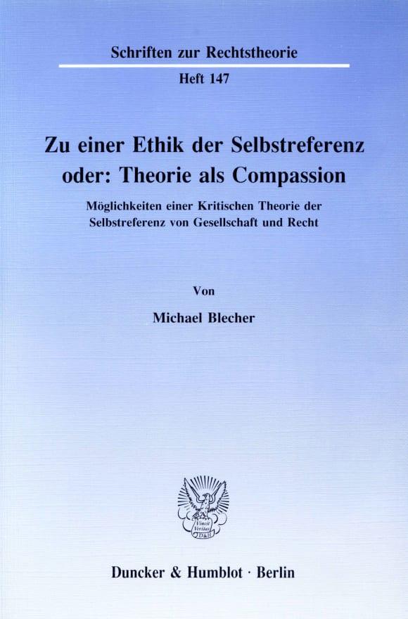Cover Zu einer Ethik der Selbstreferenz oder: Theorie als Compassion