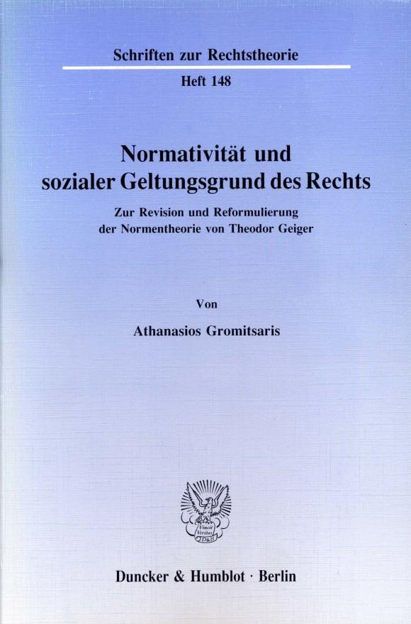 Cover Normativität und sozialer Geltungsgrund des Rechts