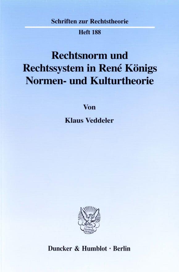 Cover Rechtsnorm und Rechtssystem in René Königs Normen- und Kulturtheorie