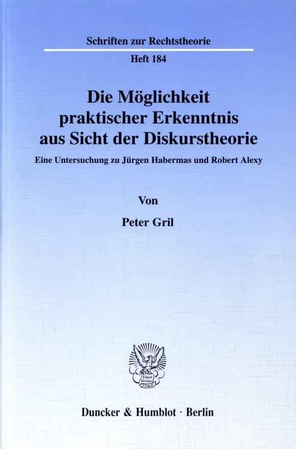 Cover Die Möglichkeit praktischer Erkenntnis aus Sicht der Diskurstheorie