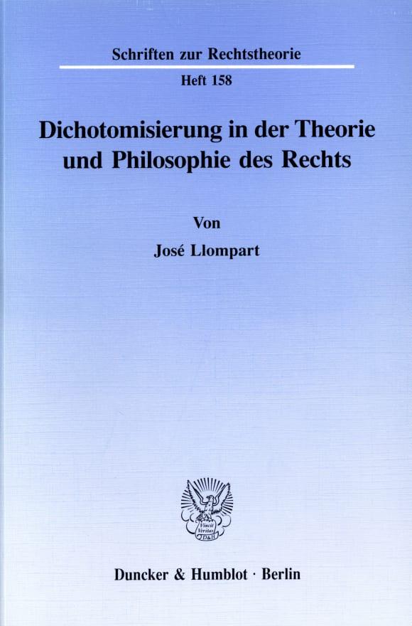 Cover Dichotomisierung in der Theorie und Philosophie des Rechts