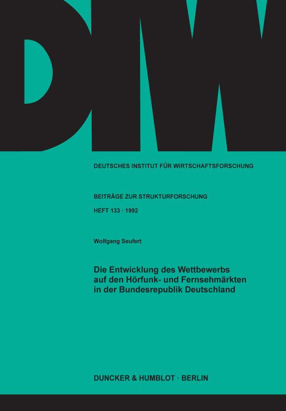Cover Die Entwicklung des Wettbewerbs auf den Hörfunk- und Fernsehmärkten in der Bundesrepublik Deutschland