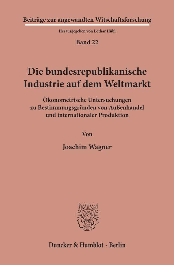 Cover Die bundesrepublikanische Industrie auf dem Weltmarkt