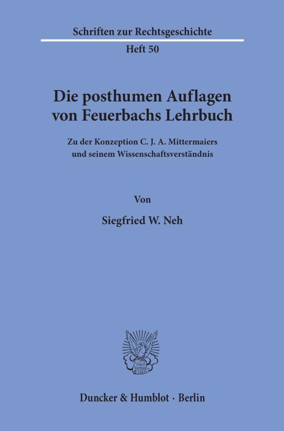 Cover Die posthumen Auflagen von Feuerbachs Lehrbuch