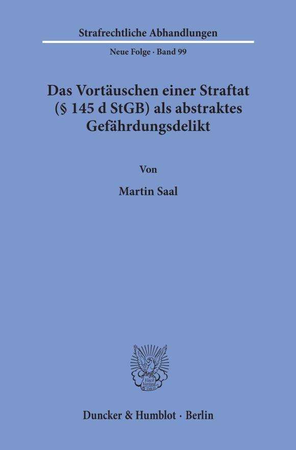 Cover Das Vortäuschen einer Straftat (§ 145 d StGB) als abstraktes Gefährdungsdelikt