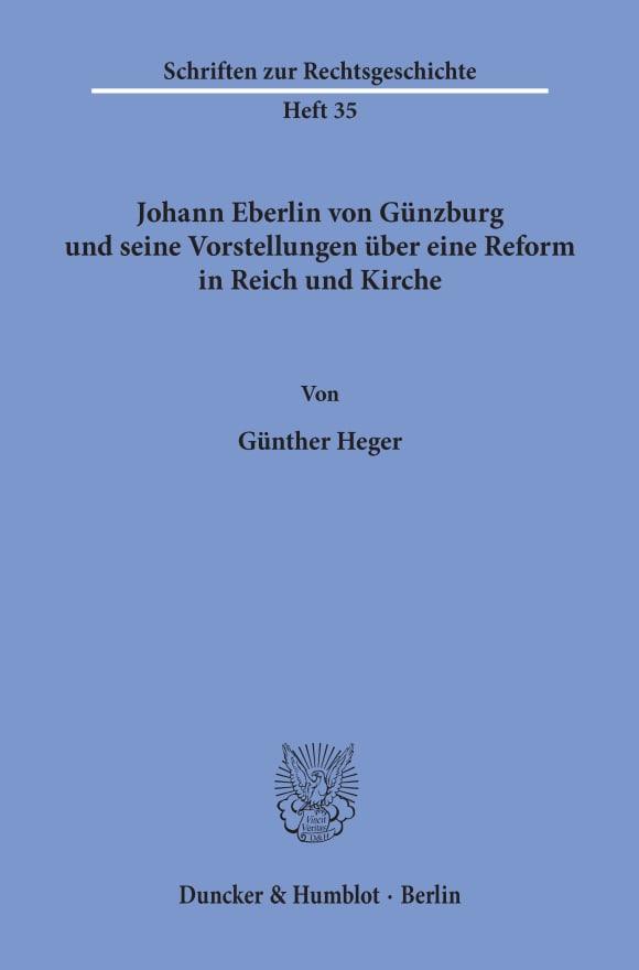 Cover Johann Eberlin von Günzburg und seine Vorstellungen über eine Reform in Reich und Kirche