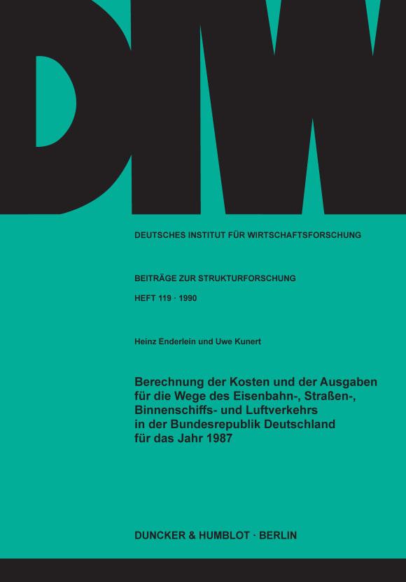 Cover Berechnung der Kosten und der Ausgaben für die Wege des Eisenbahn-, Straßen-, Binnenschiffs- und Luftverkehrs in der Bundesrepublik Deutschland für das Jahr 1987
