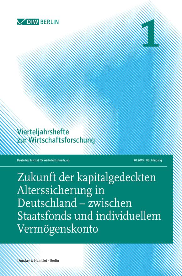 Cover Zukunft der kapitalgedeckten Alterssicherung in Deutschland – zwischen Staatsfonds und individuellem Vermögenskonto (VJH 1/2019)
