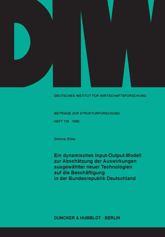 Cover Ein dynamisches Input-Output-Modell zur Abschätzung der Auswirkungen ausgewählter neuer Technologien auf die Beschäftigung in der Bundesrepublik Deutschland