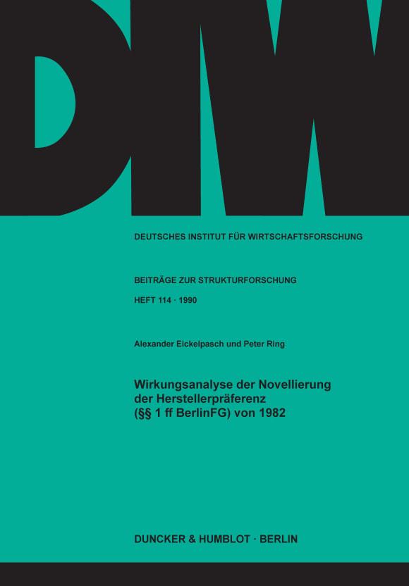 Cover Wirkungsanalyse der Novellierung der Herstellerpräferenz (§§ 1 ff BerlinFG) von 1982