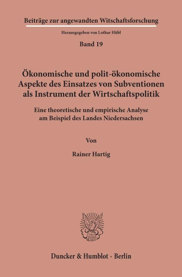 Cover Ökonomische und polit-ökonomische Aspekte des Einsatzes von Subventionen als Instrument der Wirtschaftspolitik