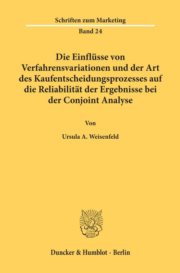 Cover Die Einflüsse von Verfahrensvariationen und der Art des Kaufentscheidungsprozesses auf die Reliabilität der Ergebnisse bei der Conjoint Analyse