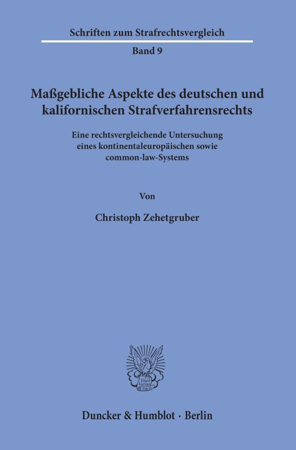 Cover Maßgebliche Aspekte des deutschen und kalifornischen Strafverfahrensrechts