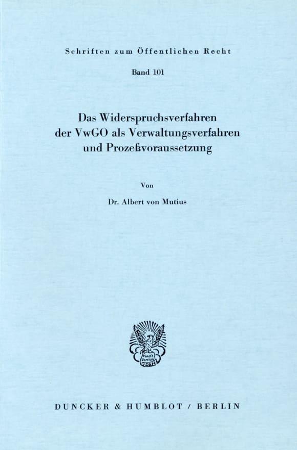 Cover Das Widerspruchsverfahren der VwGO als Verwaltungsverfahren und Prozeßvoraussetzung