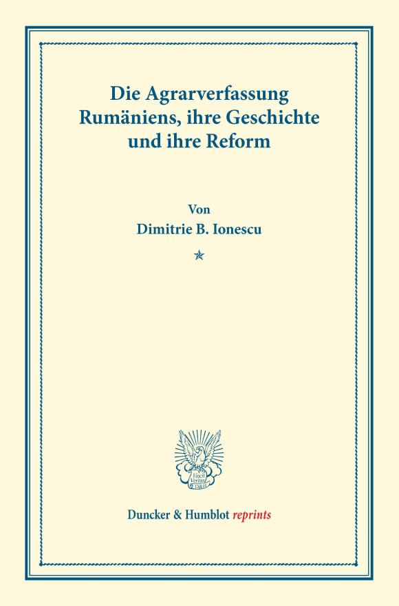 Cover Die Agrarverfassung Rumäniens, ihre Geschichte und ihre Reform
