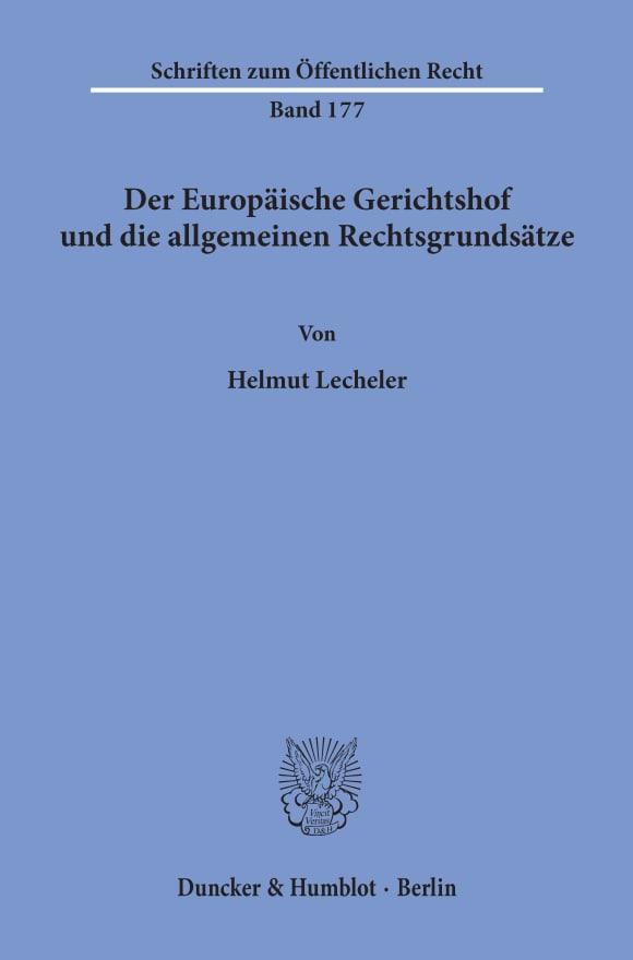 Cover Der Europäische Gerichtshof und die allgemeinen Rechtsgrundsätze