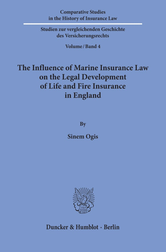 Cover The Influence of Marine Insurance Law on the Legal Development of Life and Fire Insurance in England