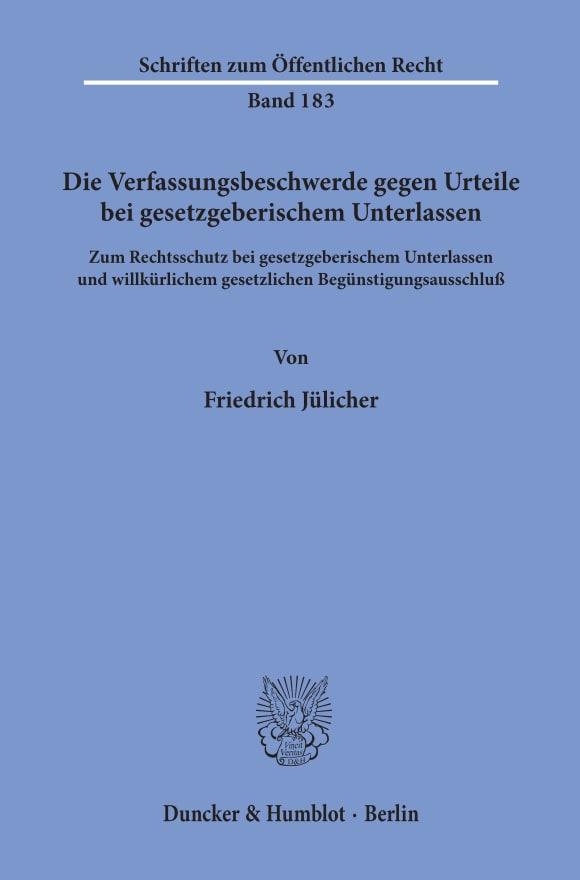 Cover Die Verfassungsbeschwerde gegen Urteile bei gesetzgeberischem Unterlassen