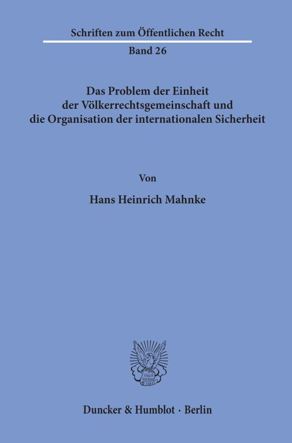 Cover Das Problem der Einheit der Völkerrechtsgemeinschaft und die Organisation der internationalen Sicherheit