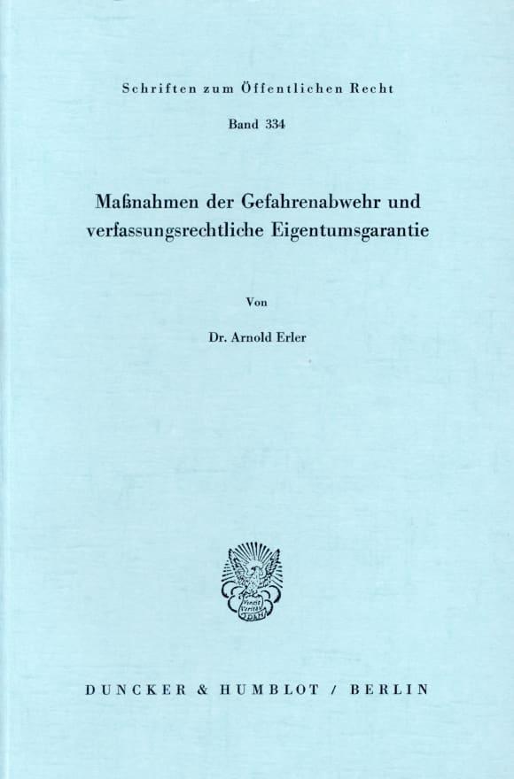 Cover Maßnahmen der Gefahrenabwehr und verfassungsrechtliche Eigentumsgarantie