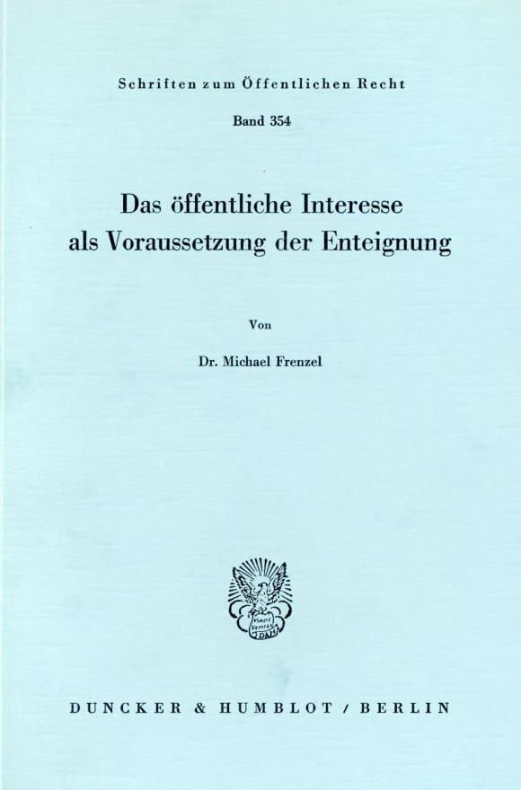 Cover Das öffentliche Interesse als Voraussetzung der Enteignung