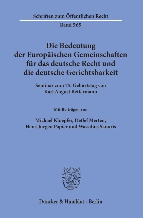 Cover Die Bedeutung der Europäischen Gemeinschaften für das deutsche Recht und die deutsche Gerichtsbarkeit