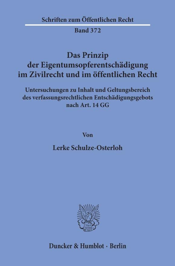 Cover Das Prinzip der Eigentumsopferentschädigung im Zivilrecht und im öffentlichen Recht