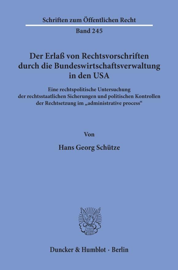 Cover Der Erlaß von Rechtsvorschriften durch die Bundeswirtschaftsverwaltung in den USA
