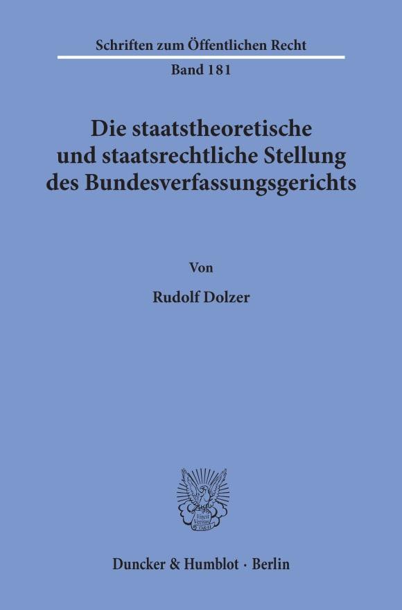 Cover Die staatstheoretische und staatsrechtliche Stellung des Bundesverfassungsgerichts