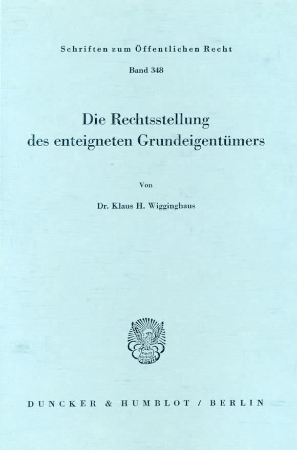 Cover Die Rechtsstellung des enteigneten Grundeigentümers