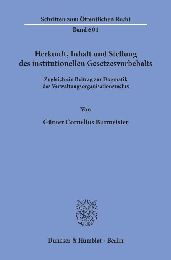 Cover Herkunft, Inhalt und Stellung des institutionellen Gesetzesvorbehalts