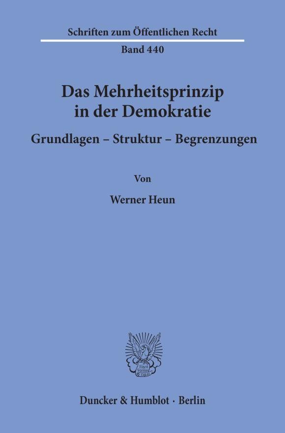 Cover Das Mehrheitsprinzip in der Demokratie. Grundlagen - Struktur - Begrenzungen