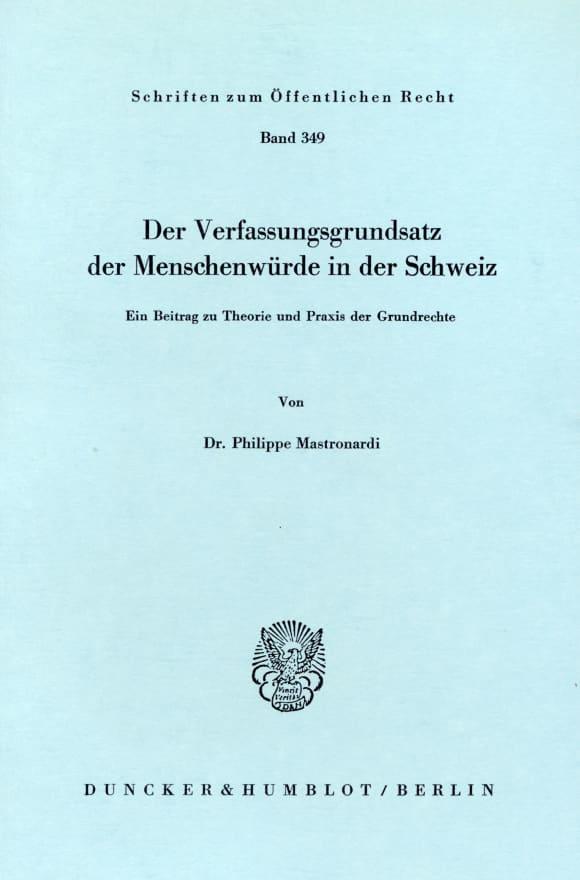 Cover Der Verfassungsgrundsatz der Menschenwürde in der Schweiz