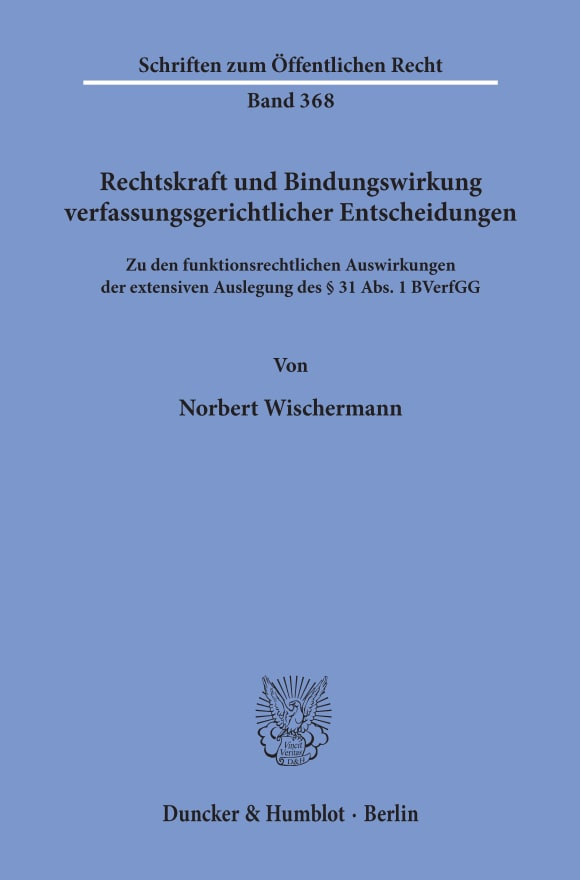 Cover Rechtskraft und Bindungswirkung verfassungsgerichtlicher Entscheidungen