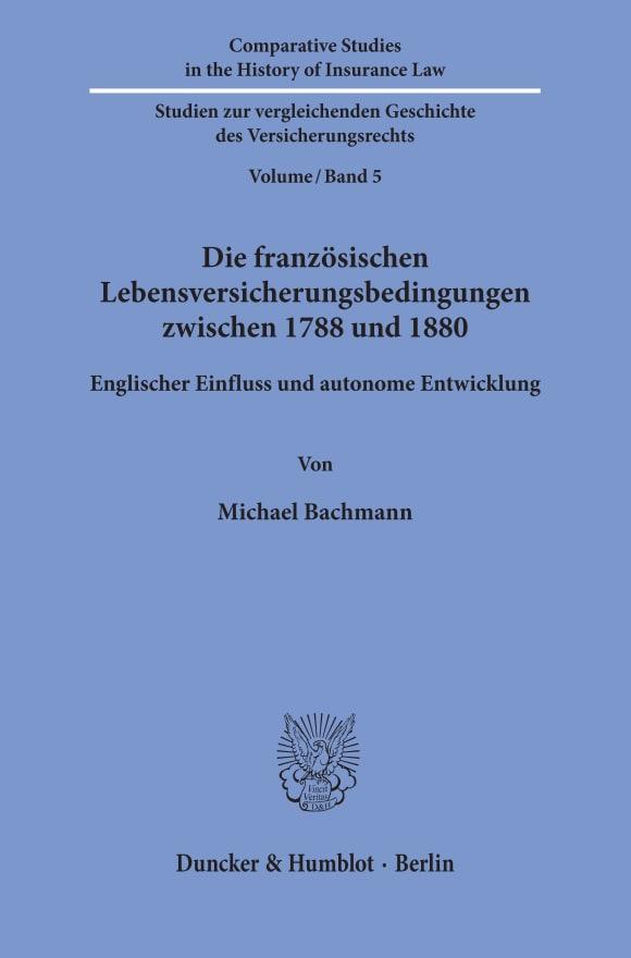 Cover Comparative Studies in the History of Insurance Law / Studien zur vergleichenden Geschichte des Versicherungsrechts (HIL)