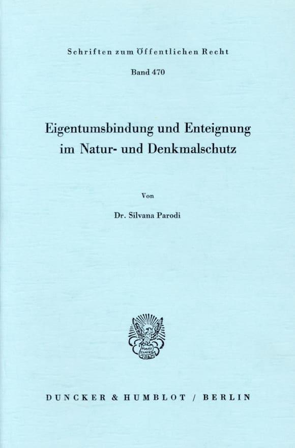 Cover Eigentumsbindung und Enteignung im Natur- und Denkmalschutz