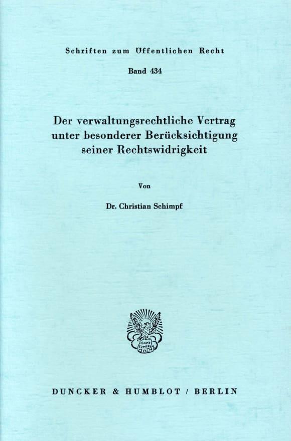 Cover Der verwaltungsrechtliche Vertrag unter besonderer Berücksichtigung seiner Rechtswidrigkeit