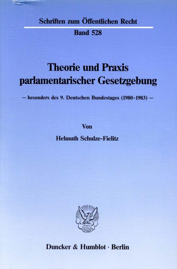 Cover Theorie und Praxis parlamentarischer Gesetzgebung -