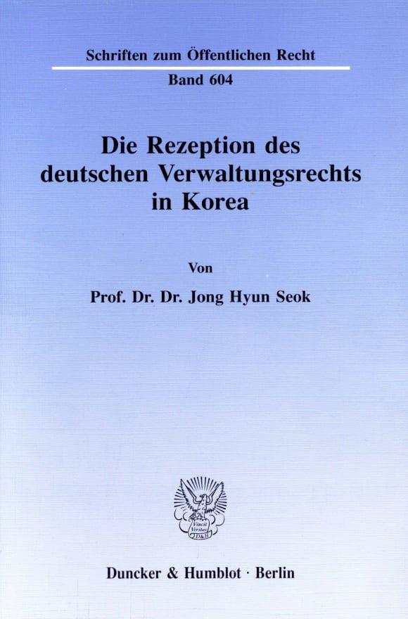 Cover Die Rezeption des deutschen Verwaltungsrechts in Korea