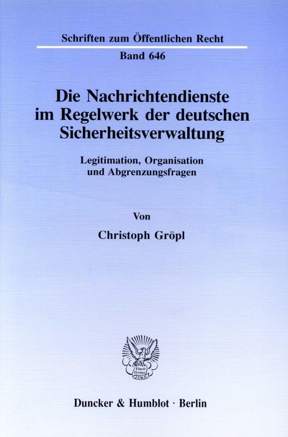Cover Die Nachrichtendienste im Regelwerk der deutschen Sicherheitsverwaltung