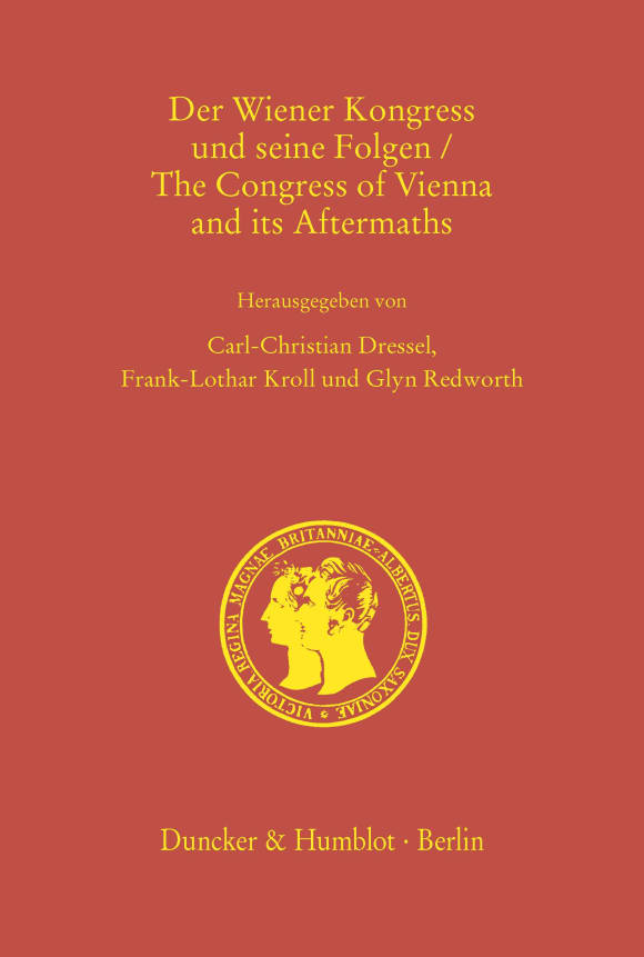 Cover Der Wiener Kongress und seine Folgen / The Congress of Vienna and its Aftermaths