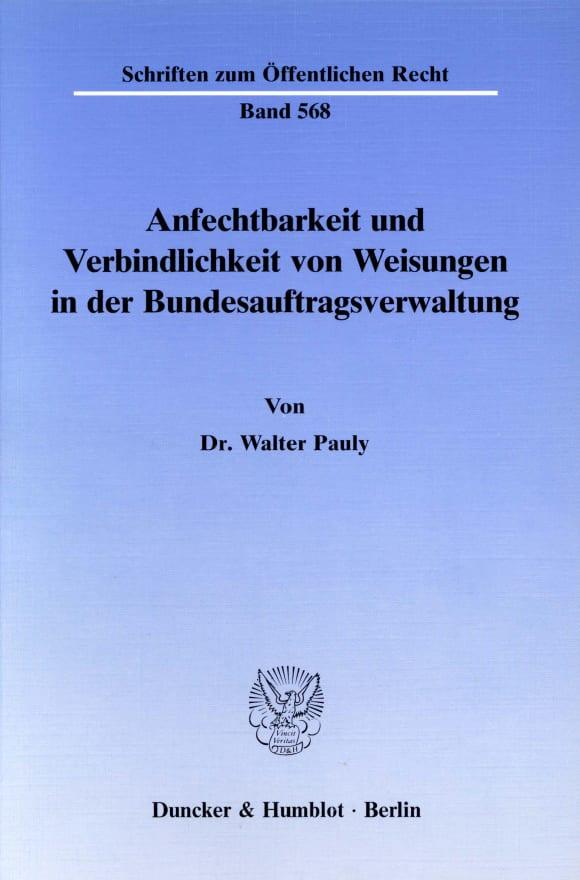 Cover Anfechtbarkeit und Verbindlichkeit von Weisungen in der Bundesauftragsverwaltung