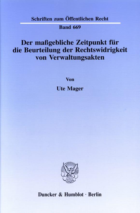 Cover Der maßgebliche Zeitpunkt für die Beurteilung der Rechtswidrigkeit von Verwaltungsakten