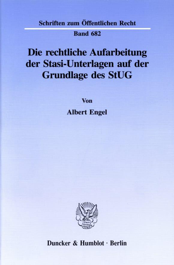 Cover Die rechtliche Aufarbeitung der Stasi-Unterlagen auf der Grundlage des StUG