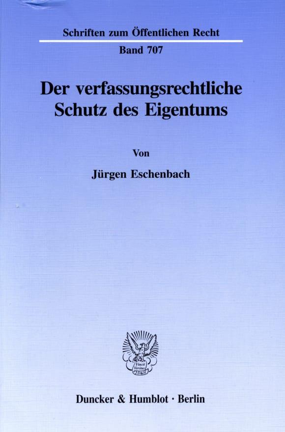 Cover Der verfassungsrechtliche Schutz des Eigentums