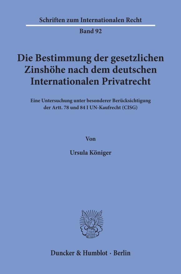 Cover Die Bestimmung der gesetzlichen Zinshöhe nach dem deutschen Internationalen Privatrecht