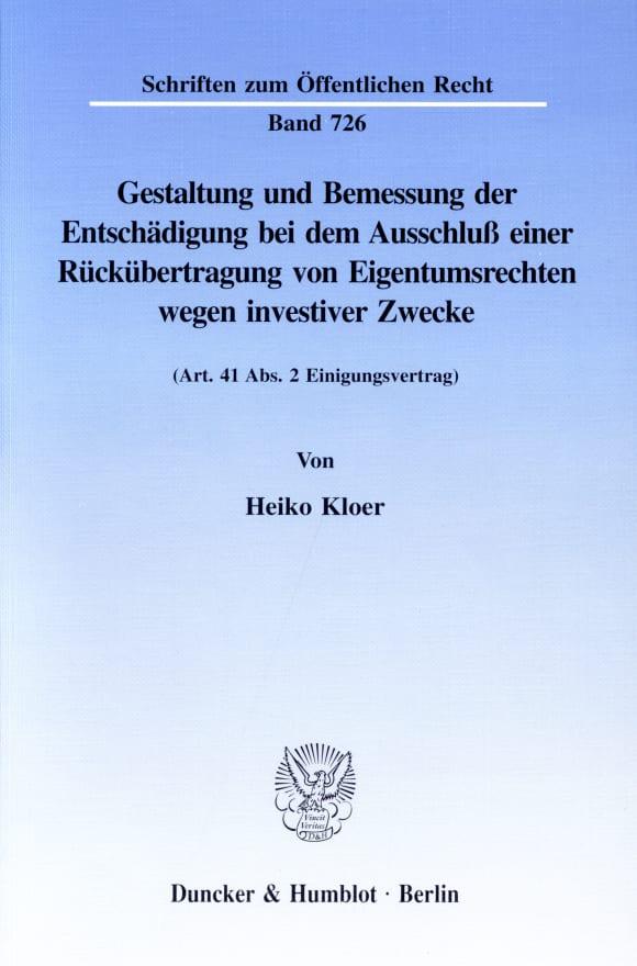 Cover Gestaltung und Bemessung der Entschädigung bei dem Ausschluß einer Rückübertragung von Eigentumsrechten wegen investiver Zwecke