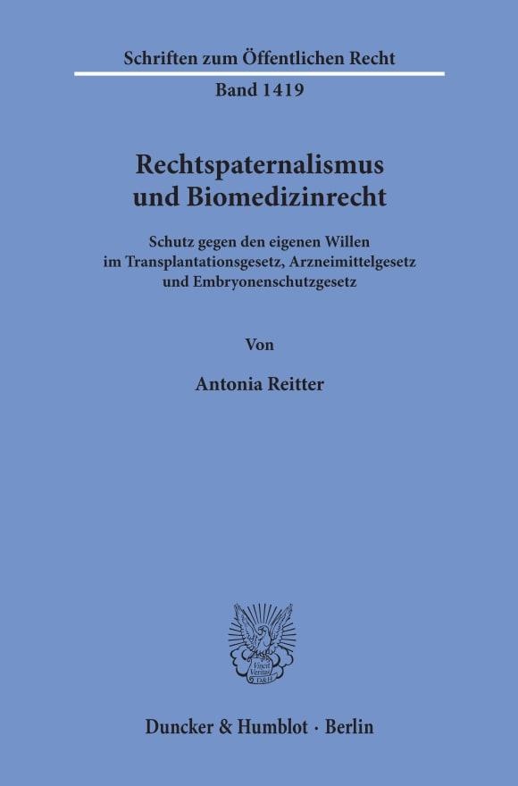 Cover Rechtspaternalismus und Biomedizinrecht